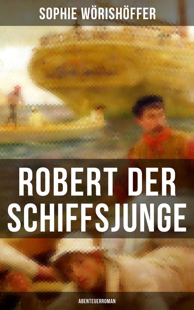 Robert der Schiffsjunge (Abenteuerroman) als eBook epub