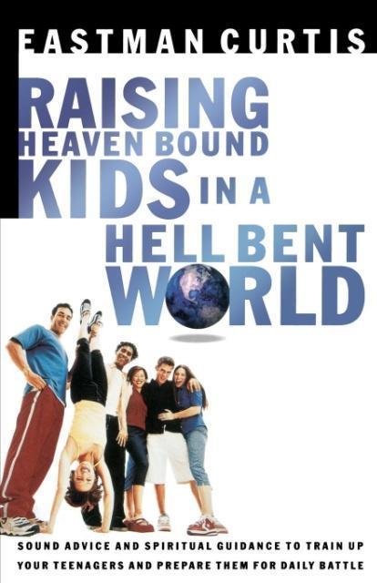 Raising Heaven-Bound Kids in a Hell-Bent World als Taschenbuch