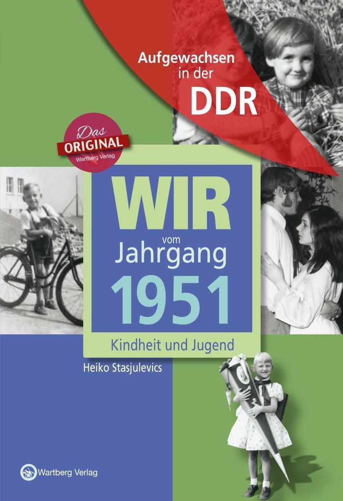 Aufgewachsen in der DDR - Wir vom Jahrgang 1951 - Kindheit und Jugend als Buch (gebunden)