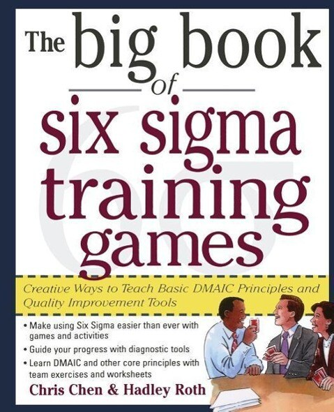 The Big Book of Six Sigma Training Games: Proven Ways to Teach Basic DMAIC Principles and Quality Improvement Tools als Buch (kartoniert)