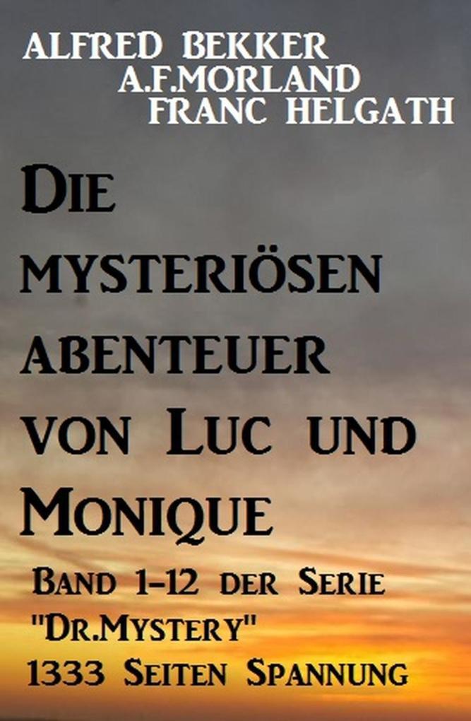 Die mysteriösen Abenteuer von Luc und Monique als eBook epub