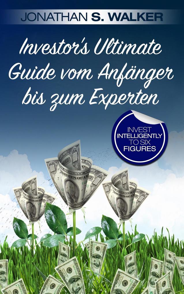Investor's Ultimate Guide vom Anfänger bis zum Experten als eBook epub