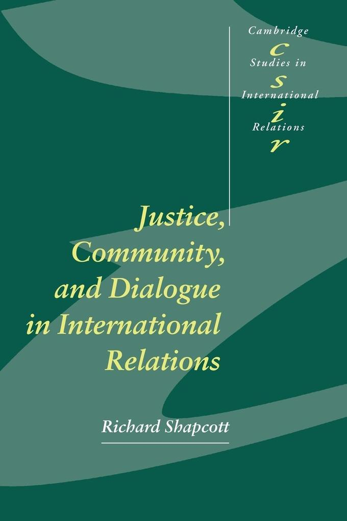 Justice, Community and Dialogue in International Relations als Buch (kartoniert)