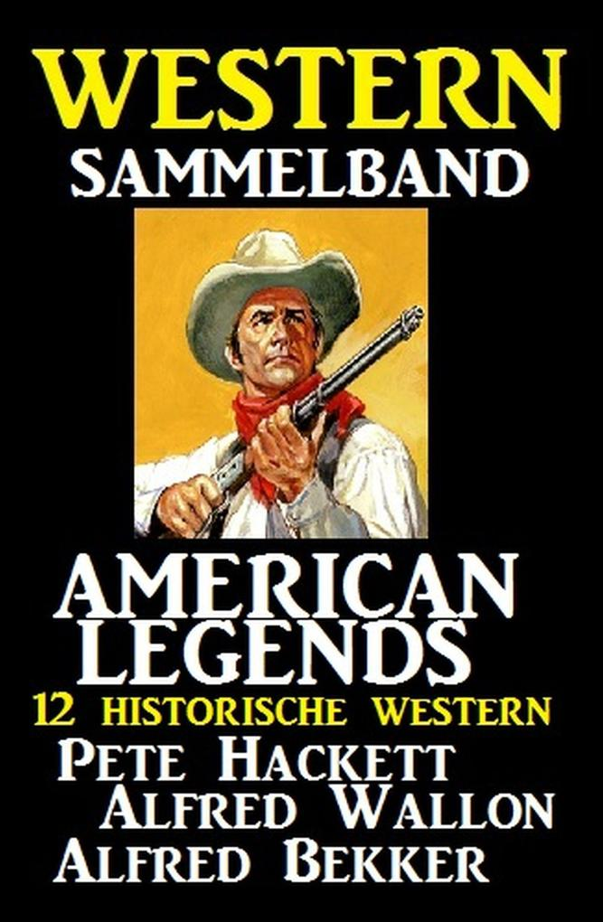 American Legends - 12 historische Western als eBook epub