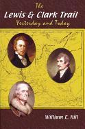 The Lewis and Clark Trail: Yesterday and Today als Taschenbuch