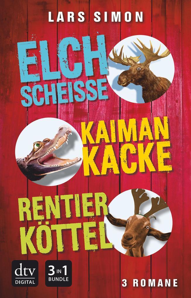 Elchscheiße - Kaimankacke - Rentierköttel als eBook epub