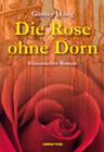 Die Rose ohne Dorn