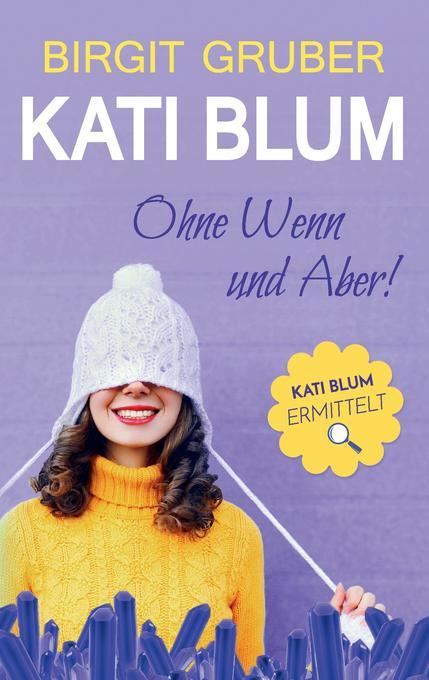 Ohne Wenn und Aber : Kati Blum 1 als Buch