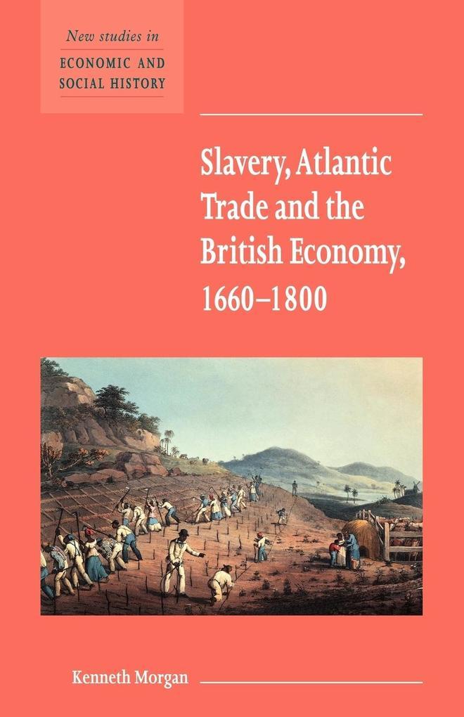 Slavery, Atlantic Trade and the British Economy, 1660 1800 als Buch (kartoniert)