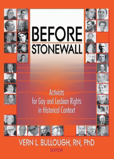 Before Stonewall: Activists for Gay and Lesbian Rights in Historical Context als Buch (gebunden)