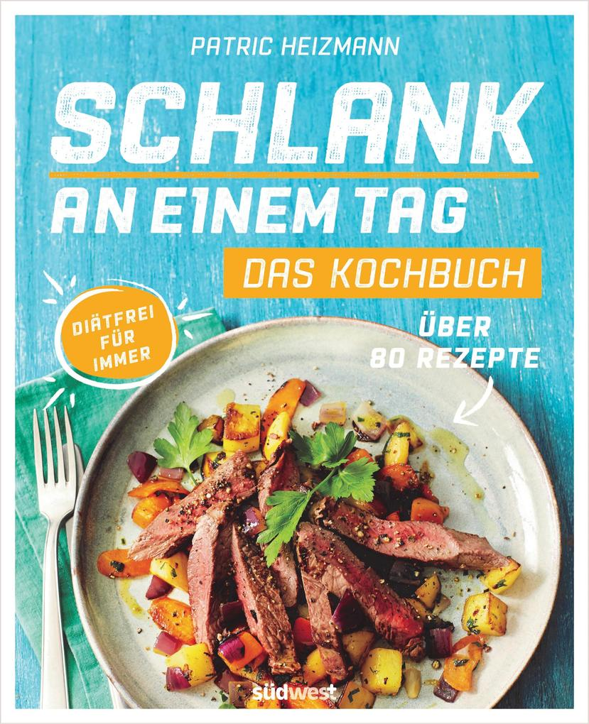 Schlank an einem Tag - Das Kochbuch als eBook epub