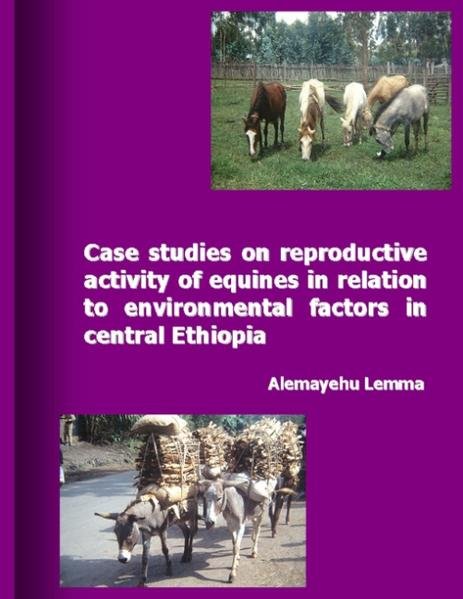 Case Studies on Reproductive Activity of Equines in Relation to Environmental Factors in Central Ethiopia als Buch (kartoniert)