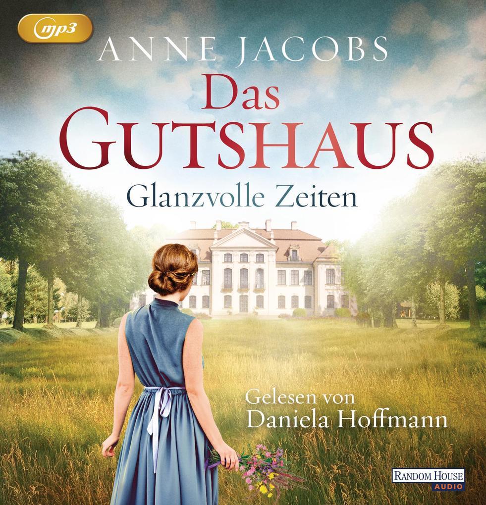 Das Gutshaus - Glanzvolle Zeiten als Hörbuch CD