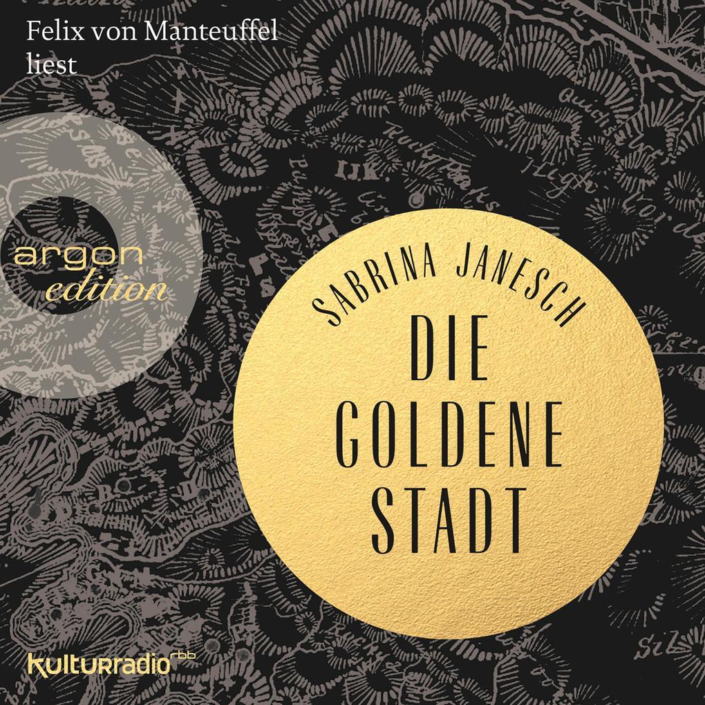 Die goldene Stadt (Autorisierte Lesefassung) als Hörbuch Download