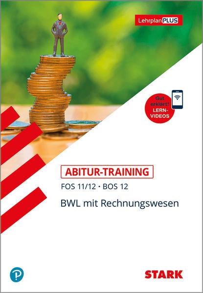 Abitur-Training FOS/BOS - Bayern BWL mit Rechnungswesen 11./12. Klasse als Buch (kartoniert)