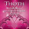 Thoth: Meditation zur rechtsdrehenden DNA (mit klangenergetischer Musik)
