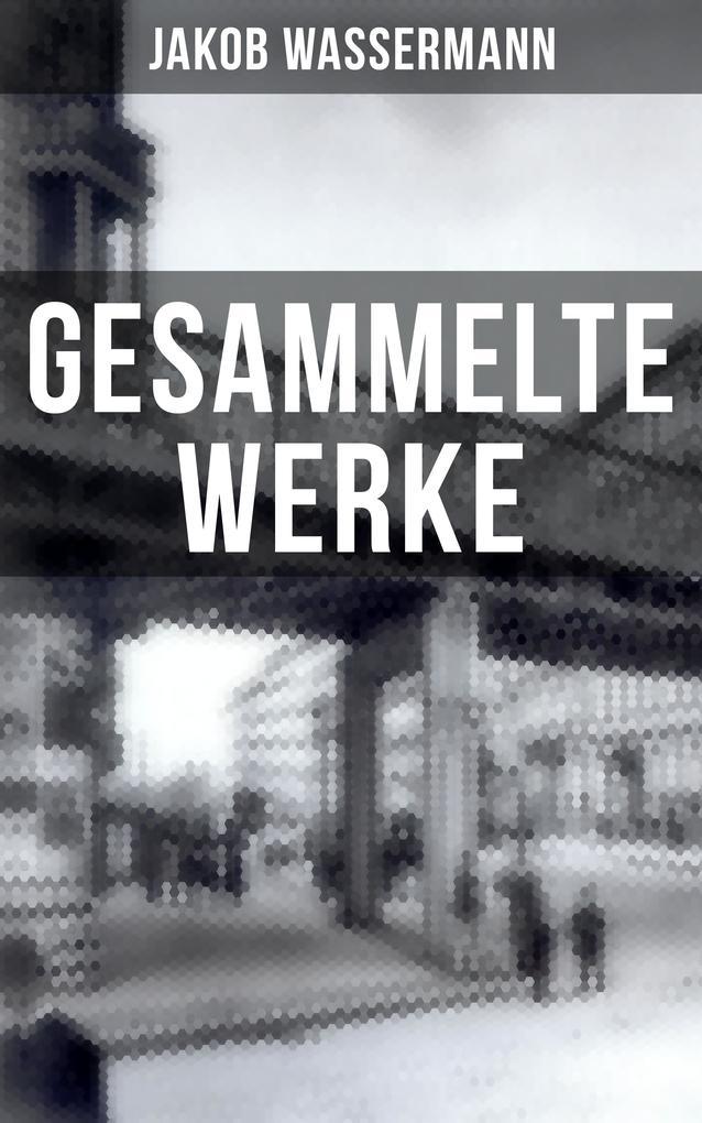 Gesammelte Werke von Jakob Wassermann als eBook epub