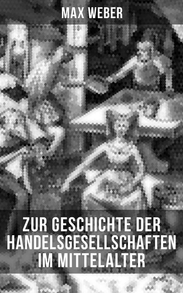 Zur Geschichte der Handelsgesellschaften im Mittelalter als eBook epub