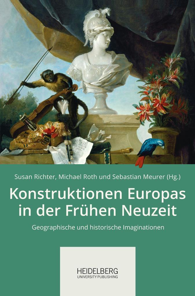 Konstruktionen Europas in der Frühen Neuzeit als Buch (gebunden)
