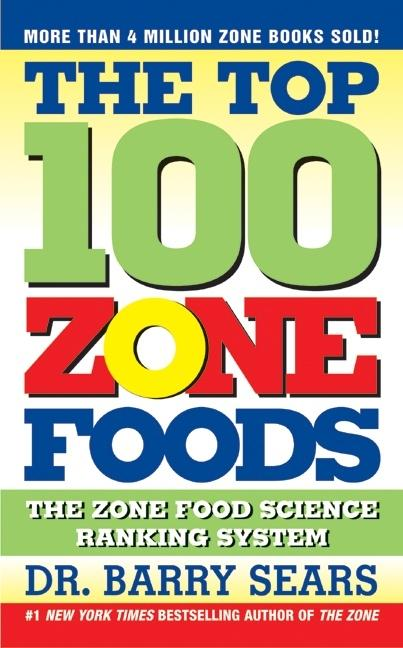 The Top 100 Zone Foods: The Zone Food Science Ranking System als Taschenbuch