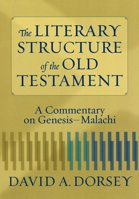 The Literary Structure of the Old Testament: A Commentary on Genesis-Malachi als Taschenbuch