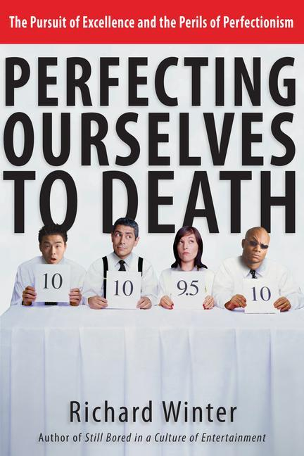 Perfecting Ourselves to Death als Taschenbuch