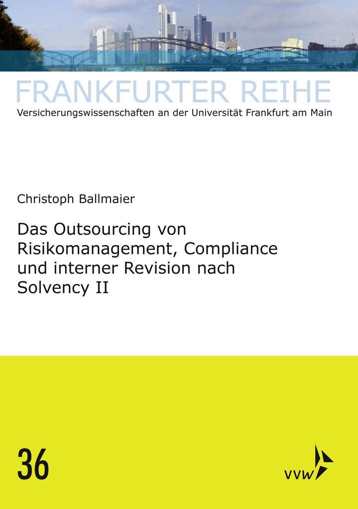 Das Outsourcing von Risikomanagement, Compliance und interner Revision nach Solvency II als eBook pdf