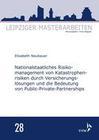 Nationalstaatliches Risikomanagement von Katastrophenrisiken durch Versicherungslösungen und die Bedeutung von Public-Private-Partnerships