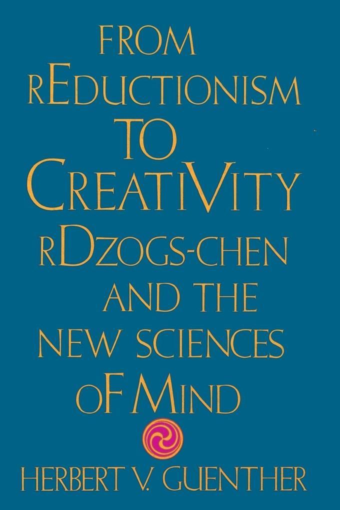 From Reductionism to Creativity als Taschenbuch