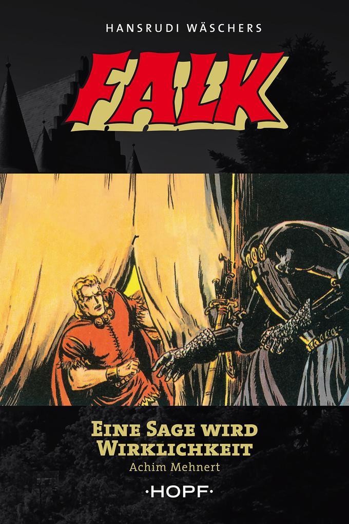 Falk 6: Eine Sage wird Wirklichkeit als eBook