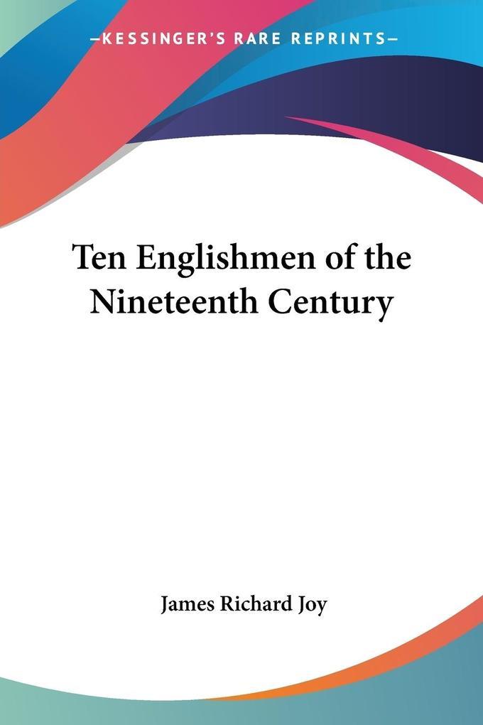 Ten Englishmen of the Nineteenth Century als Taschenbuch