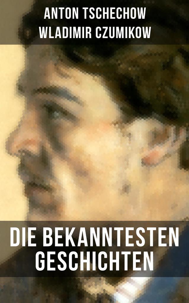 Die bekanntesten Geschichten von Anton Tschechow als eBook epub