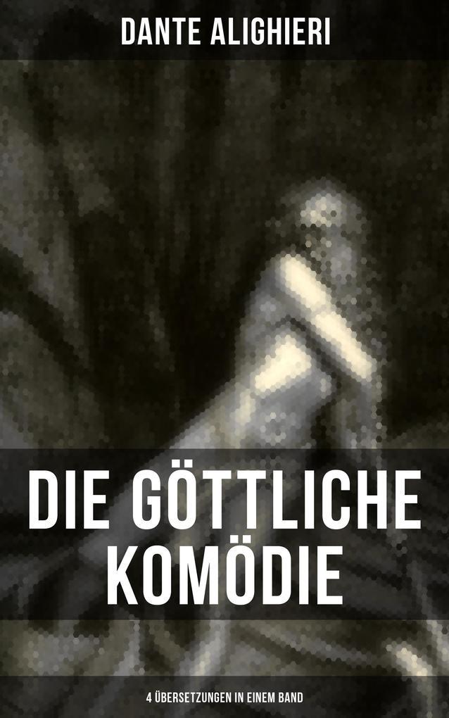 Die Göttliche Komödie: 4 Übersetzungen in einem Band als eBook epub