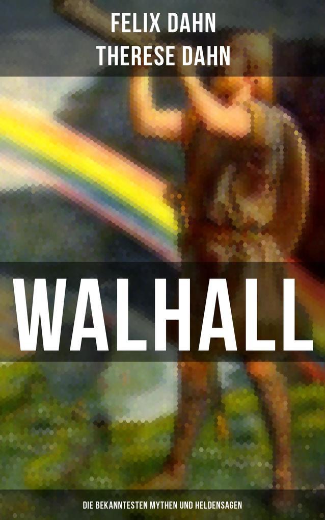Walhall - Die bekanntesten Mythen und Heldensagen als eBook epub