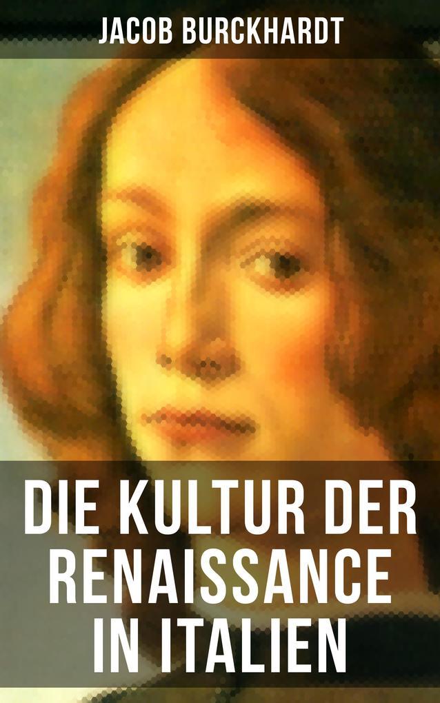 Die Kultur der Renaissance in Italien als eBook epub