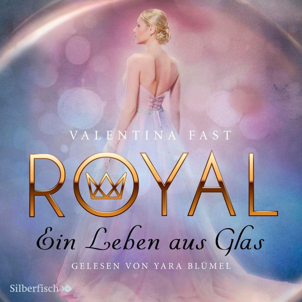 Royal 1: Ein Leben aus Glas als Hörbuch Download