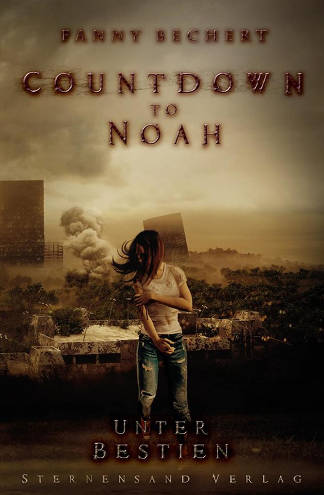 Countdown to Noah (Band 2): Unter Bestien als eBook epub
