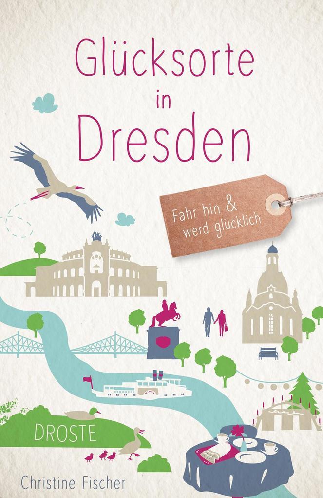 Glücksorte in Dresden als Buch