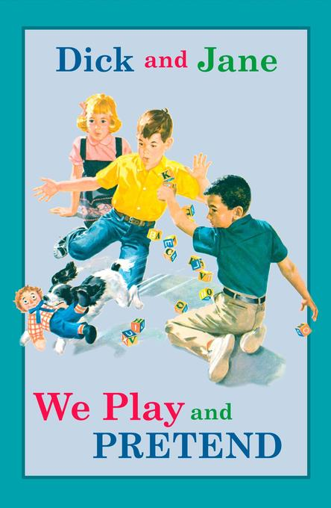 Dick and Jane: We Play and Pretend als Buch (gebunden)