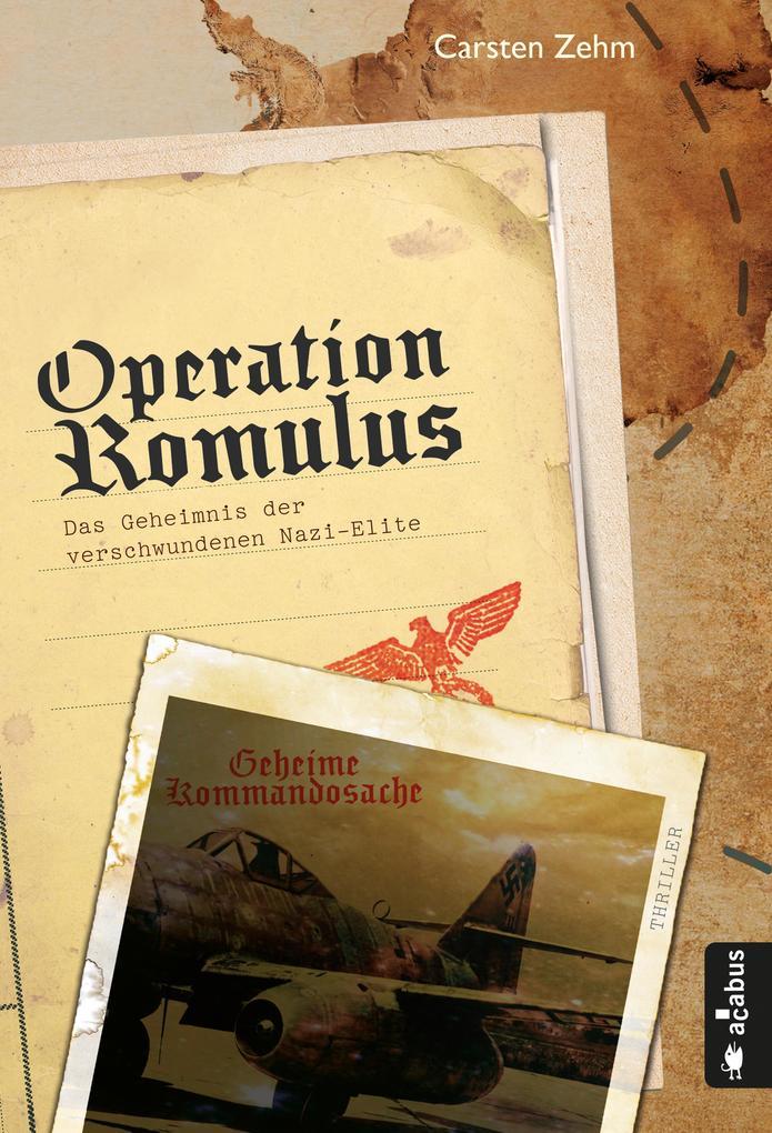Operation Romulus. Das Geheimnis der verschwundenen Nazi-Elite als eBook epub