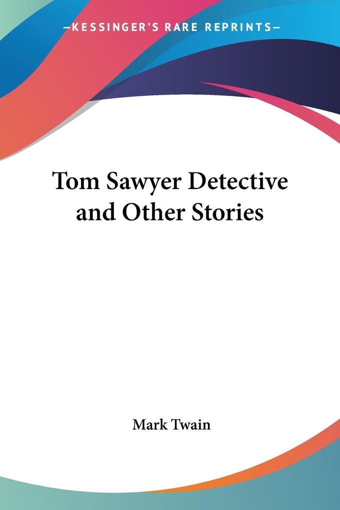 Tom Sawyer Detective and Other Stories als Taschenbuch