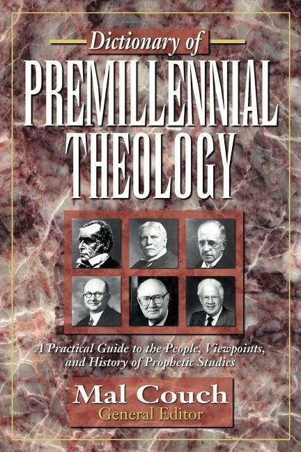 Dictionary of Premillennial Theology als Taschenbuch