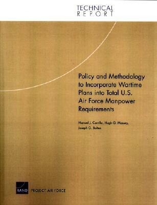 Policy and Methodology to Incorporate Wartime Plans Into Total U.S. Air Force Manpower Requirements als Taschenbuch