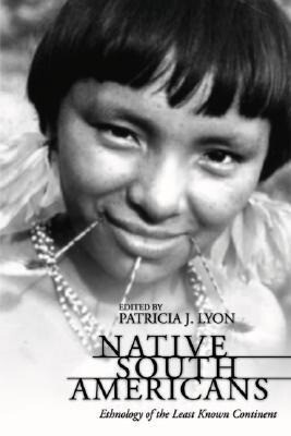 Native South Americans: Ethnology of the Least Known Continent als Taschenbuch