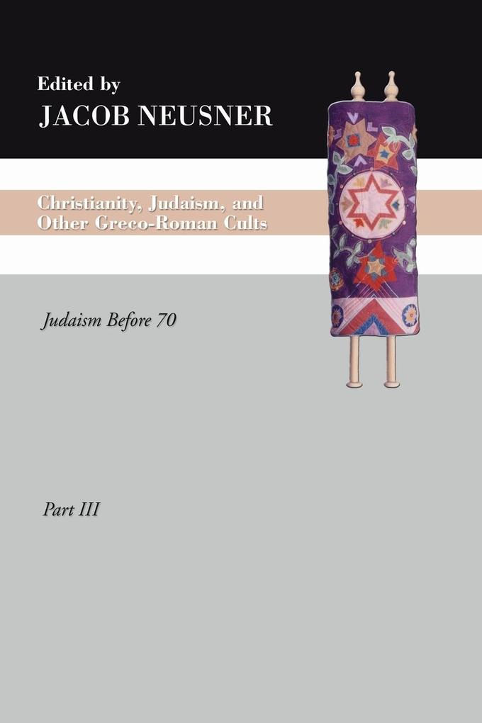 Christianity, Judaism and Other Greco-Roman Cults, Part 3 als Taschenbuch