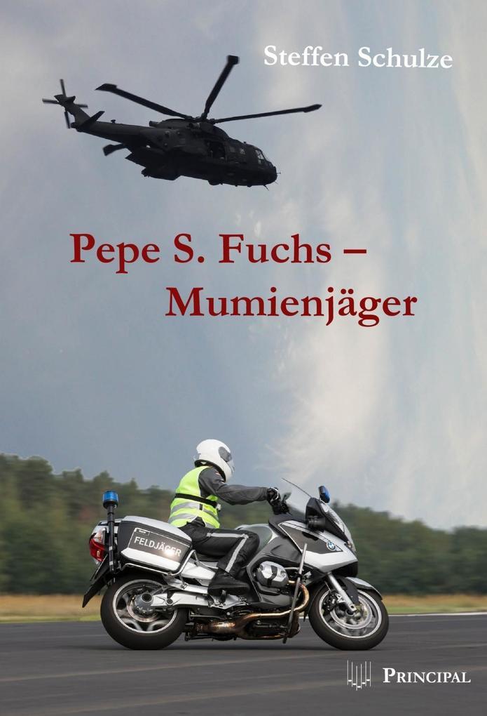 Pepe S. Fuchs - Mumienjäger als eBook epub