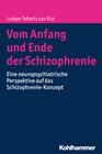 Vom Anfang und Ende der Schizophrenie