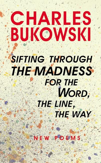 Sifting Through the Madness for the Word, the Line, the Way: New Poems als Buch (gebunden)