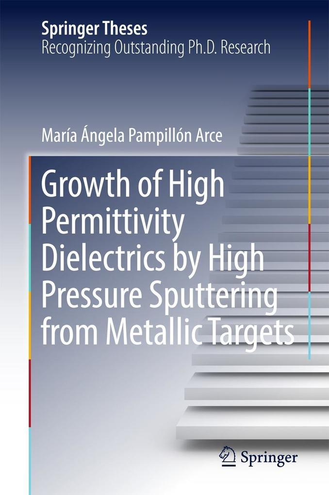 Growth of High Permittivity Dielectrics by High Pressure Sputtering from Metallic Targets als eBook pdf