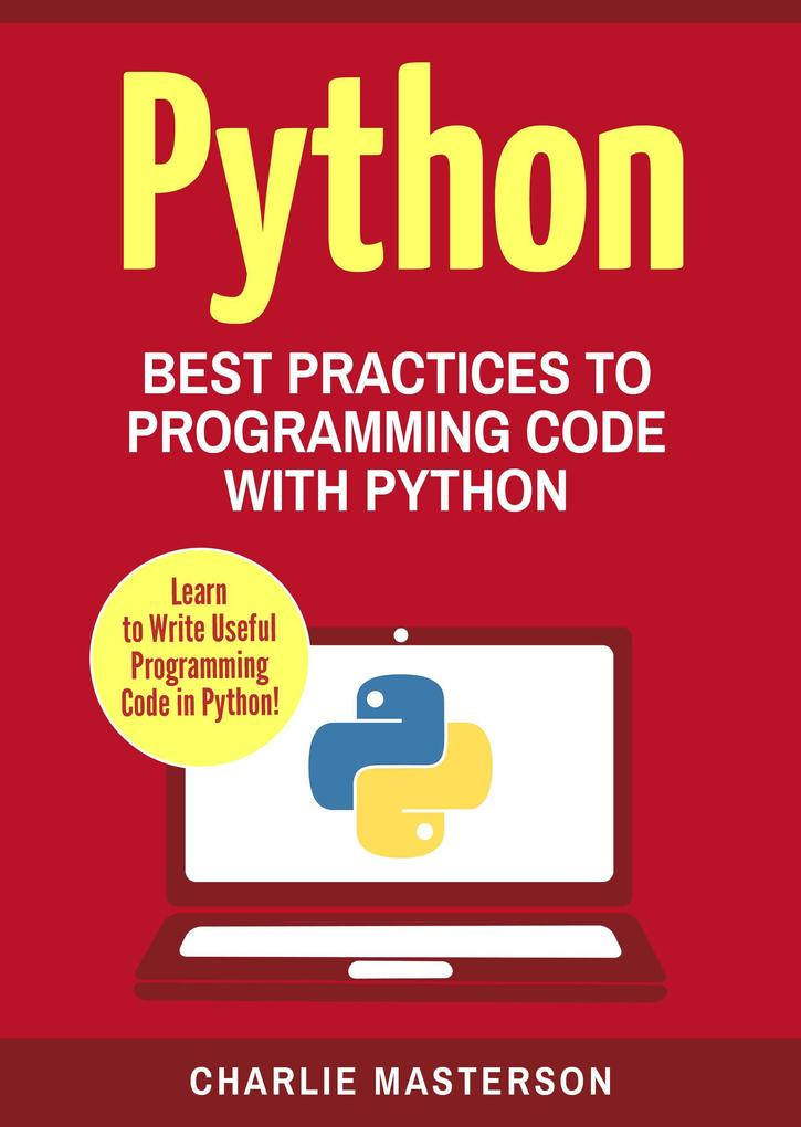 Python: Best Practices to Programming Code with Python (Python Computer Programming, #2) als eBook epub